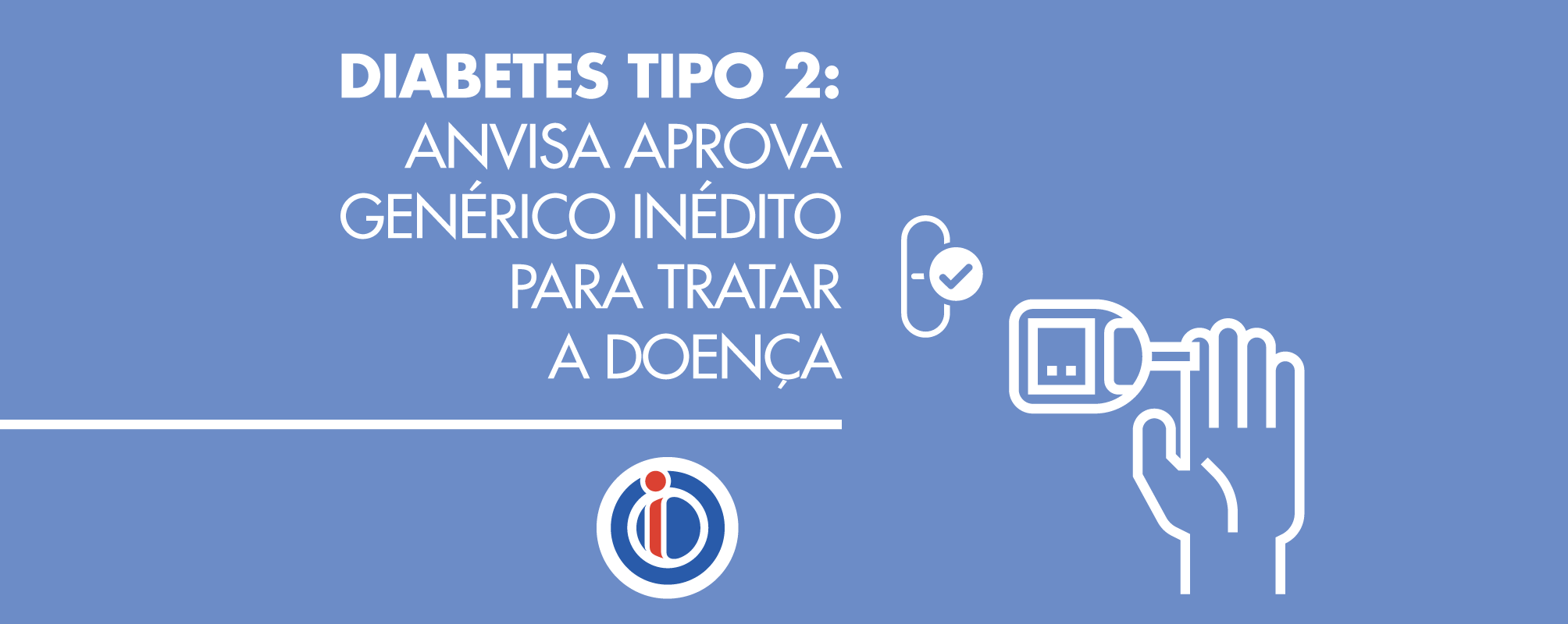 Diabetes Tipo 2: ANVISA aprova genérico inédito para